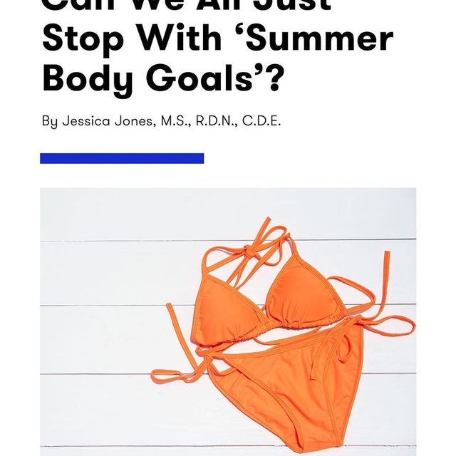"The idea of ""summer body goals"" implies that our bodies are not good enough as they are. But here's the real scoop: if it's summer and you have a body, you have a summer body. End of story. Tap the link in bio for the seven strategies Jessica Jones, R.D, of @foodheaven uses to help her clients focus on taking care of themselves and letting go of the summer body goals mindset."