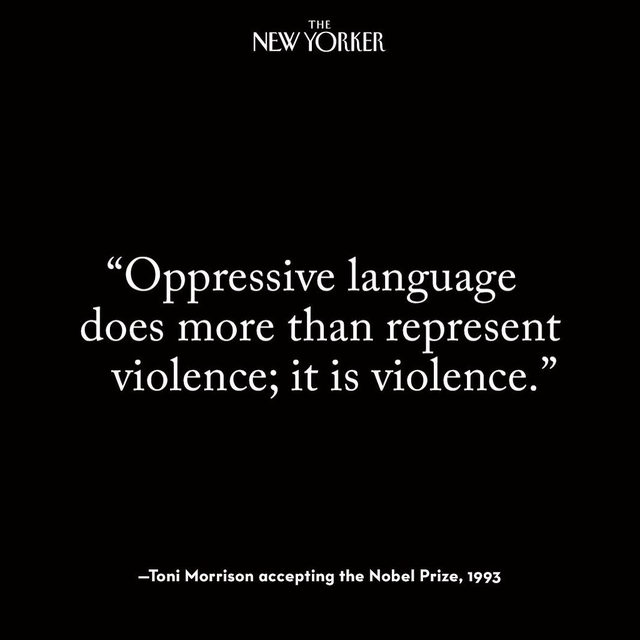 """Toni Morrison was unsparing in her depiction of people who would use language to evil ends. In her Nobel Prize acceptance speech, she warned of the virulence of the demagogue, pointing to """"infantile heads of state"""" who speak only """"to those who obey, or in order to force obedience."""" Now, the United States has a President who has spoken """"of Mexican 'rapists,' of 'caravans' filled with encroaching 'aliens,' """" who """"directed invective at African-Americans, Muslims, women, and immigrants, and at legislators of color,"""" David Remnick writes. At the link in our bio, read Remnick on how President Trump bears out Morrison's warnings about the violence of language."""