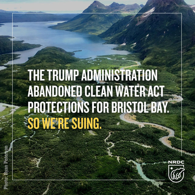 BREAKING: Today, #PebbleMine is facing a legal challenge. Conservation groups, including NRDC, filed a lawsuit challenging the EPA's illegal withdrawal of proposed Clean Water Act protections for Alaska's Bristol Bay. Today's lawsuit is based largely on the fact that, in placing politics over science, the Trump admin. failed to provide a rational basis for its decision making. So we're suing to protect the people, fish, and aquatic resources of Bristol Bay. Learn more in our profile link! - #StopPebbleMine #PebbleMine #SaveBristolBay #BristolBay #alaska