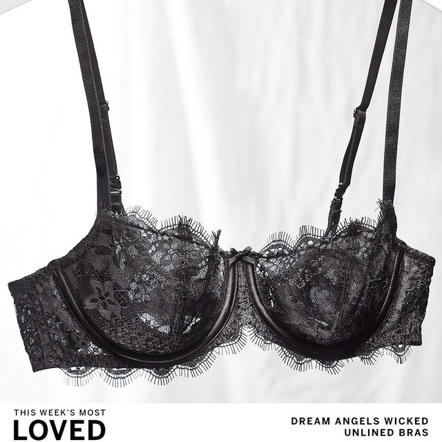 THIS WEEK'S MOST LOVED: Dream Angels Wicked Unlined Bras. We're obsessed with the way this unlined silhouette provides a perfect lift—thanks to the hidden sling—without any extra padding. Extra credit? The delicate lace finish.