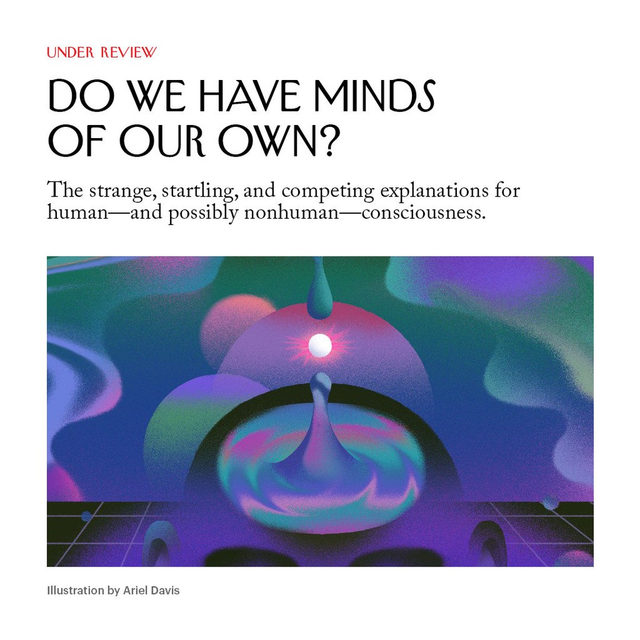 "Many of us already, on some level, distrust the reality of our own minds. Even the recent ""mindfulness"" trend implies that our own consciousness can only be summoned fleetingly, through great effort. Tap the link in our bio to read more about theories that hope to explain the mechanism of human consciousness."