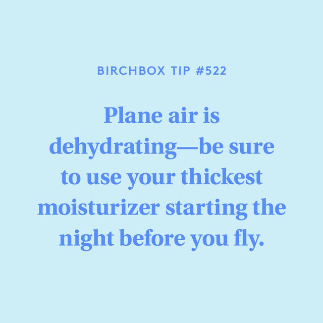 Also, don't forget to drink lots of water and, as always, wear SPF (yes even on a plane🤗).