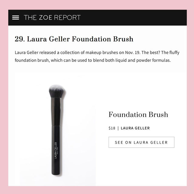 We made @thezoereport's list! 🎉  Meet your foundation's new BFF…our fluffy foundation brush. Treat yourself on laurageller.com . . . #makeupbrushes #foundation #lauragellerbeauty #laurageller #brushcrush