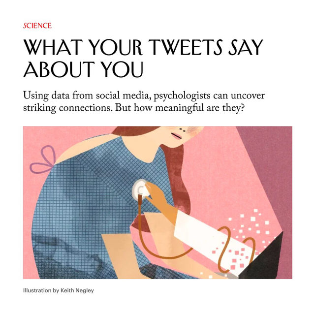 "How much can your tweets reveal about you? ""Judging by the last 972 words that I used on Twitter, I'm about average when it comes to feeling upbeat and being personable, and I'm less likely than most people to be depressed or angry,"" Maria Konnikova writes. According to psychologists at the University of Texas, ""The words we use in natural language reflect our thoughts and feelings in often unpredictable ways."" Tap the link in our bio to read about the researchers who look at the words we use to gauge the health of our communities, our psychological states, and various aspects of our personality."