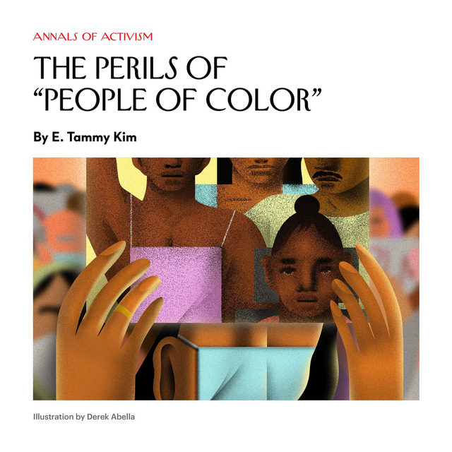 "The term ""people of color,"" by grouping all non-whites in the United States, if not the world, fails to capture the disproportionate per-capita harm to Black people at the hands of the state. Is the term still useful? Rejecting it ""may be of little consequence,"" E. Tammy Kim writes, ""but rejecting the solidarity it implies can result in an inaccurate and unduly limiting world view."" Tap the link in our bio to read more."