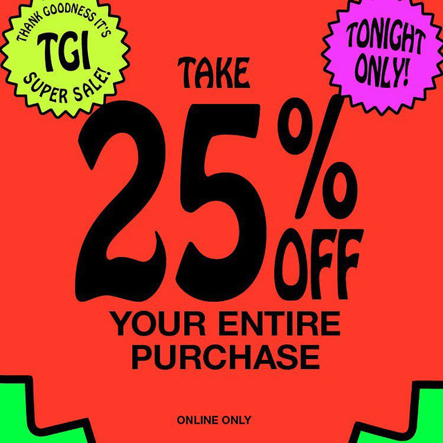 Surprise! TGI Super Sale continues with 25% off your entire purchase tonight only, online only.  Head to the link in bio to shop!