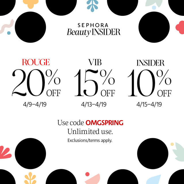 It's here: our Spring Savings Event 🤩 Stock up and save on everything you *need* for that spring beauty refresh 🌸💄 Rouge, you get 20% off from 4/9 to 4/19. VIB, you get 15% off from 4/13 to 4/19. Insider, you get 10% off from 4/15 to 4/19. Unlimited use in store and online with code OMGSPRING. Exclusions apply. Show off that #SephoraHaul.
